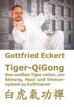 Tiger-QiGong von Eckert,  Gottfried, Lügering,  Jörg, Pätzold,  Manfred