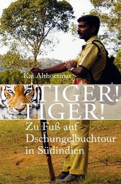 Tiger! Tiger! von Althoetmar,  Kai