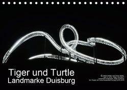 Tiger und Turtle – Landmarke Duisburg (Tischkalender 2019 DIN A5 quer) von Daus,  Christine