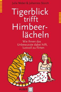 Tigerblick trifft Himbeerlächeln von Storch,  Johannes, Weber,  Julia