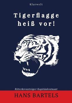 Tigerflagge heiß vor! von Bartels,  Hans
