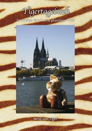 Tigertagebuch von Tiger,  René von