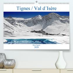 Tignes / Val d´Isère (Premium, hochwertiger DIN A2 Wandkalender 2020, Kunstdruck in Hochglanz) von Eppele,  Klaus