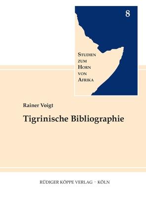 Tigrinische Bibliographie von Elliesie,  Hatem, Voigt,  Rainer