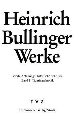 Bullinger, Heinrich: Werke von Bächtold,  Hans Ulrich, Bullinger,  Heinrich