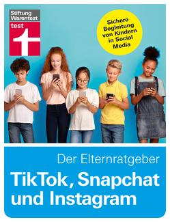 TikTok, Snapchat und Instagram – Der Elternratgeber von @,  dieserdad, Bücklein,  Tobias