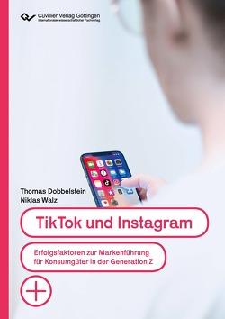 TikTok und Instagram von Dobbelstein,  Thomas, Walz,  Niklas