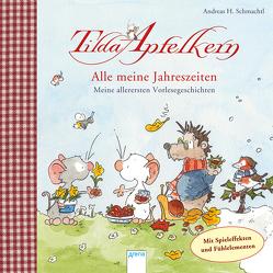 Tilda Apfelkern / Tilda Apfelkern. Alle meine Jahreszeiten von Schmachtl,  Andreas H.