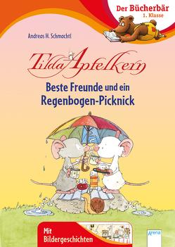 Tilda Apfelkern. Beste Freunde und ein Regenbogen-Picknick von Schmachtl,  Andreas H.