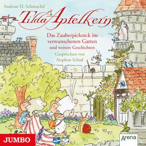 Tilda Apfelkern. Das Zauberpicknick im verwunschenen Garten und weitere Geschichten von Schad,  Stephan, Schmachtl,  Andreas H.