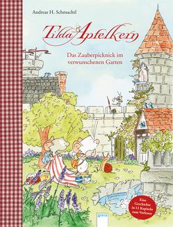 Tilda Apfelkern. Das Zauberpicknick im verwunschenen Garten von Schmachtl,  Andreas H.