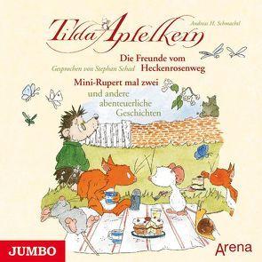Tilda Apfelkern. Die Freunde vom Heckenrosenweg von Schad,  Stephan, Schmachtl,  Andreas H.