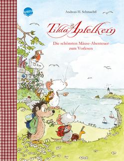 Tilda Apfelkern. Die schönsten Mäuse-Abenteuer zum Vorlesen von Schmachtl,  Andreas H.