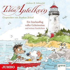 Tilda Apfelkern. Ein Inselausflug voller Geheimnisse und weiterer Geschichten von Schad,  Stephan, Schmachtl,  Andreas H.