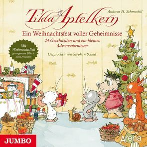 Tilda Apfelkern. Ein Weihnachtsfest voller Geheimnisse von Schad,  Stephan, Schmachtl,  Andreas H.