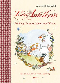Tilda Apfelkern. Frühling, Sommer, Herbst und Winter. von Schmachtl,  Andreas H.