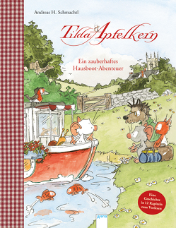 Tilda Apfelkern / Tilda Apfelkern. Ein zauberhaftes Hausboot-Abenteuer von Schmachtl,  Andreas H.