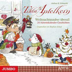 Tilda Apfelkern. Weihnachtszauber überall von Schad,  Stephan, Schmachtl,  Andreas H.