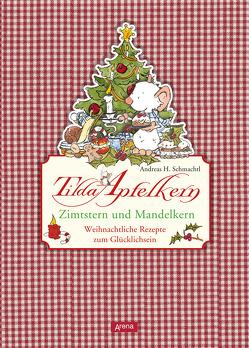 Tilda Apfelkern. Zimtstern und Mandelkern von Schmachtl,  Andreas H.