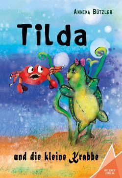 Tilda und die kleine Krabbe von Bützler,  Annika, Kemper,  Anke