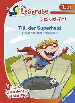 Till, der Superheld von Nahrgang,  Frauke, Nicolai,  Axel