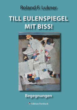 Till Eulenspiegel mit Biss! von Lukner,  Roland F