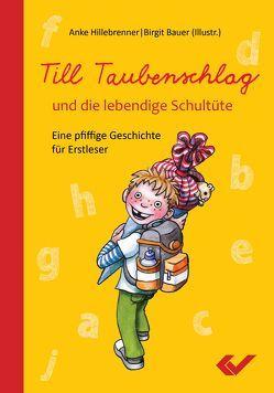 Till Taubenschlag und die lebendige Schultüte von Bauer,  Birgit, Hillebrenner,  Anke