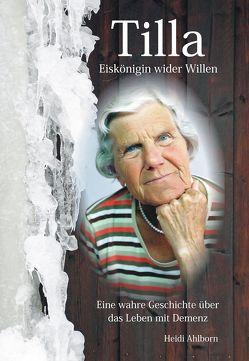 Tilla – Eiskönigin wider Willen von Ahlborn,  Heidi