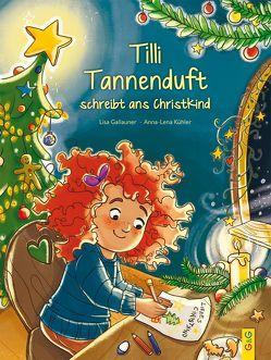 Tilli Tannenduft schreibt ans Christkind von Gallauner,  Lisa, Kühler,  Anna-Lena