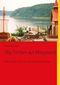 Tilly Timber auf Megaland von Hasseln,  Sigrun von