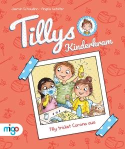 Tillys Kinderkram. Tilly trickst Corona aus von Gstalter,  Angela, Schaudinn,  Jasmin