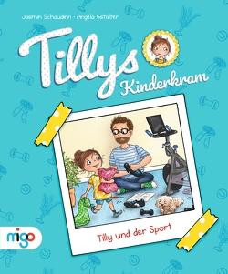 Tillys Kinderkram. Tilly und der Sport von Gstalter,  Angela, Schaudinn,  Jasmin