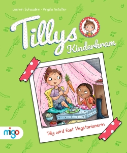 Tillys Kinderkram. Tilly wird fast Vegetarianerin von Gstalter,  Angela, Schaudinn,  Jasmin