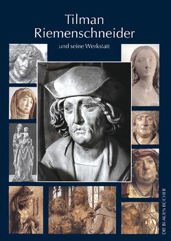 Tilman Riemenschneider und seine Werkstatt von Kalden-Rosenfeld,  Iris, Rosenfeld,  Jörg