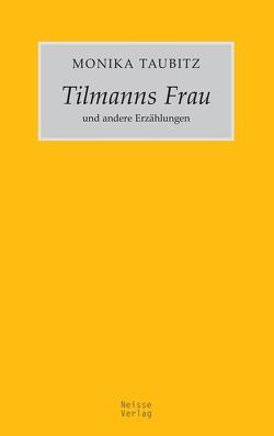 Tilmanns Frau und andere Erzählungen von Taubitz,  Monika