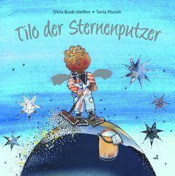 Tilo der Sternenputzer von Buob-Steffen,  Silvia, Piscioli,  Tania
