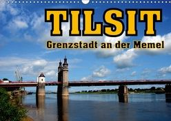Tilsit – Grenzstadt an der Memel (Wandkalender 2018 DIN A3 quer) von von Loewis of Menar,  Henning