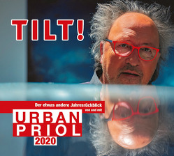 Tilt! 2020 – Der etwas andere Jahresrückblick von und mit Urban Priol von Priol,  Urban