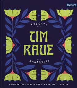 Tim Raue – Rezepte aus der Brasserie von Lehmann,  Joerg, Raue,  Katharina, Raue,  Tim