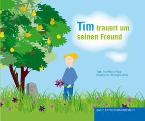 Tim trauert um seinen Freund von Adler,  Michaela, Popp,  Eva-Maria