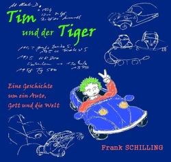 Tim und der Tiger von Schilling,  Frank
