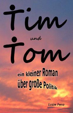 Tim und Tom von Fera,  Luzie