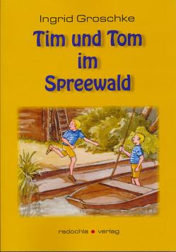 Tim und Tom im Spreewald von Groschke,  Ingrid