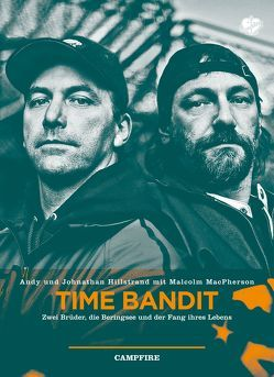 Time Bandit von Glendenning,  Cameron, Hillstrand,  Andy, Hillstrand,  Johnathan, Kanter,  Olaf, MacPherson,  Malcolm