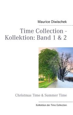 Time Collection – Kollektion: Band 1 & 2 von Diwischek,  Maurice