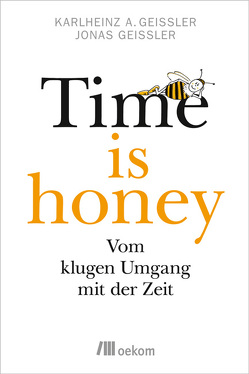 Time is honey von Geißler,  Jonas, Geißler,  Karlheinz A.