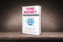 Time is Money: Zeitmanagement und Selbstorganisation von Schweitzer,  Tim