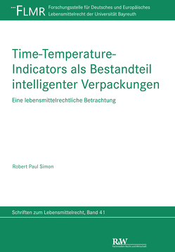 Time-Temperature-Indicators als Bestandteil intelligenter Verpackungen von Simon,  Robert Paul