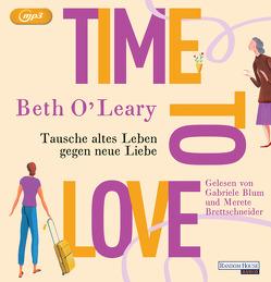 Time to Love – Tausche altes Leben gegen neue Liebe von Blum,  Gabriele, Brettschneider,  Merete, Kurbasik,  Pauline, O'Leary,  Beth, Schröder,  Babette