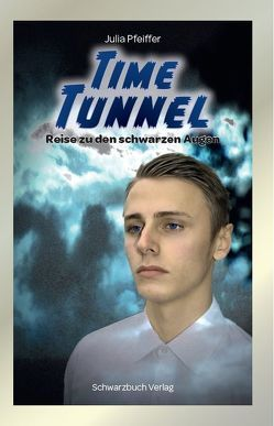 Time Tunnel: Reise zu den schwarzen Augen von Pfeiffer,  Julia